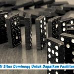 Gabung Di Situs Dominoqq Untuk Dapatkan Fasilitas Menarik