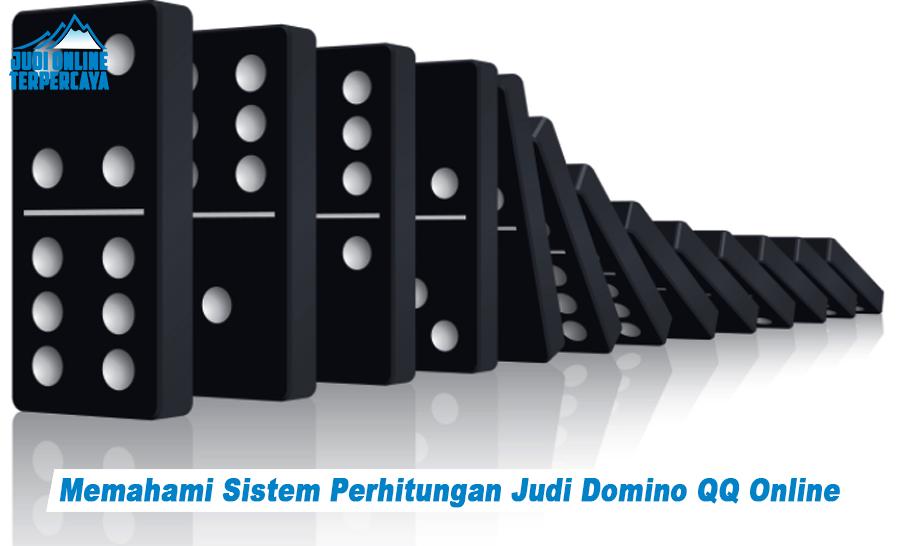Memahami Sistem Perhitungan Judi Domino QQ Online
